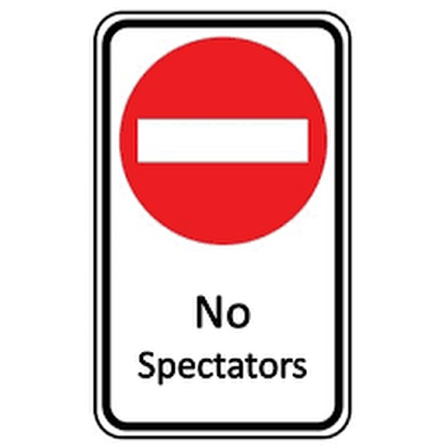 NO SPECTATORS ALLOWED